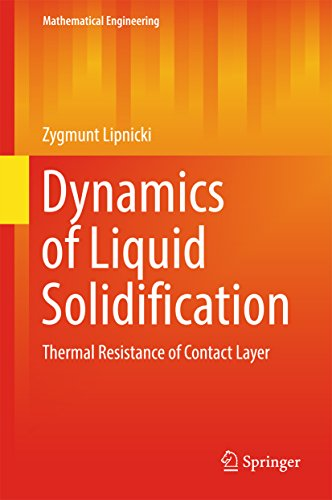Dynamics of Liquid Solidification: Thermal Resistance of Contact Layer (Mathematical Engineering)