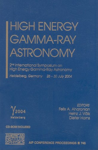 High Energy Gamma-Ray Astronomy: 2nd International Symposium on High Energy Gamma-Ray Astronomy (AIP Conference Proceedi