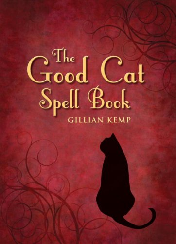 The Good Cat Spell Book by Crossing Press