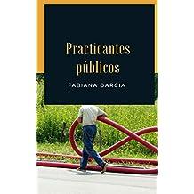 PRACTICANTES PÚBLICOS (Spanish Edition)