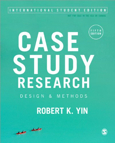 Case Study Research (International Student Edition): Design and Methods