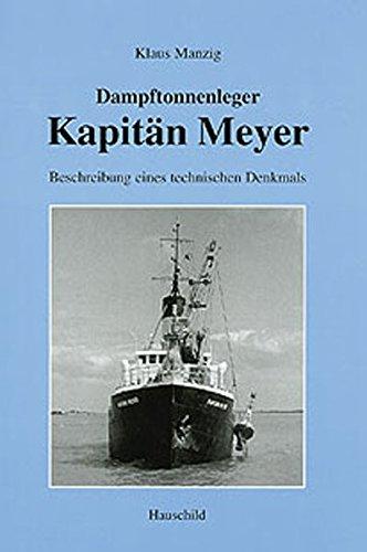 Dampftonnenleger Kapitän Meyer: Beschreibung eines technischen Denkmals