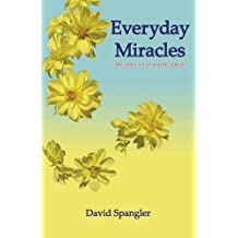 Everyday Miracles: The Inner Art of Manifestation