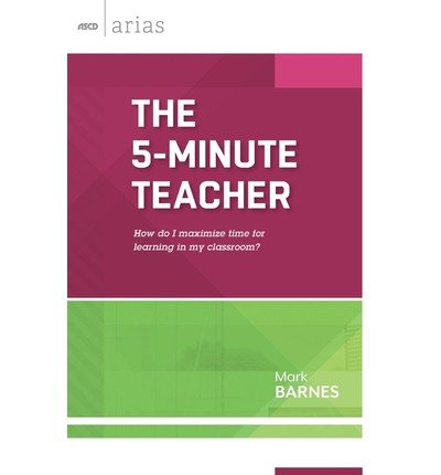 [(The 5-Minute Teacher: How Do I Maximize Time for Learning in My Classroom?)] [Author: Mark Barnes] published on (August, 2013) pdf epub