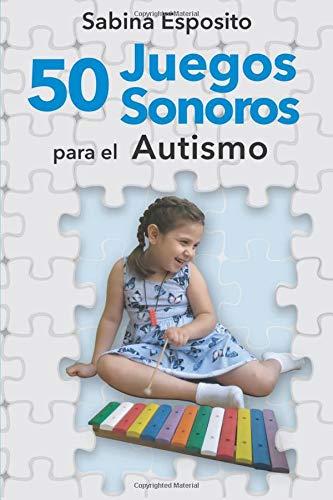50 juegos sonoros para el autismo  [Esposito, Sabina] (Tapa Blanda)