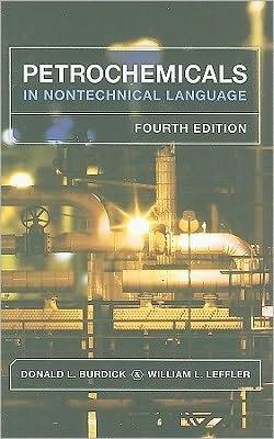 Donald L. Burdick,William L. Leffler'sPetrochemicals in Nontechnical Language [Hardcover](2010)