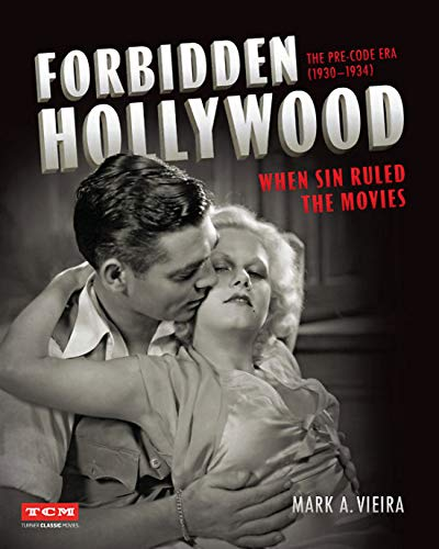 Photography Portraits Classic - Forbidden Hollywood: The Pre-Code Era (1930-1934): When Sin Ruled the Movies (Turner Classic Movies)