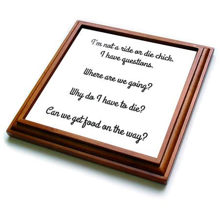 3dRose 3DRose Gabriella-Quote - Image of Im Not A Ride Or Die Chick I Have Questions Quote - 8x8 Trivet with 6x6 ceramic tile (trv_316938_1)