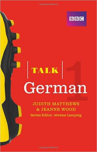 Talk German 1 (Book/CD Pack): The Ideal German Course For Absolute  Beginners: Amazon.co.uk: Jeanne Wood, Judith Matthews: 9781406678987: Books