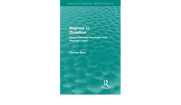 regions in question routledge revivals gore charles
