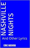 Nashville Nights: And Other Lyrics (Country All The Way Book 1)