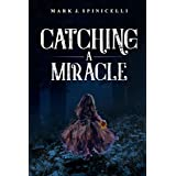 Catching A Miracle