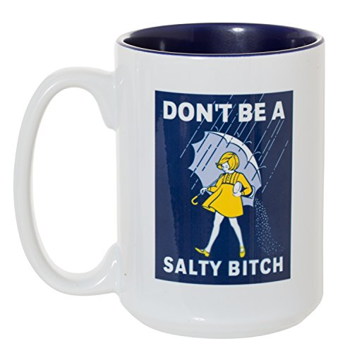Don't Be A Salty Bitch Large 15 oz Double-Sided Coffee Tea Mug