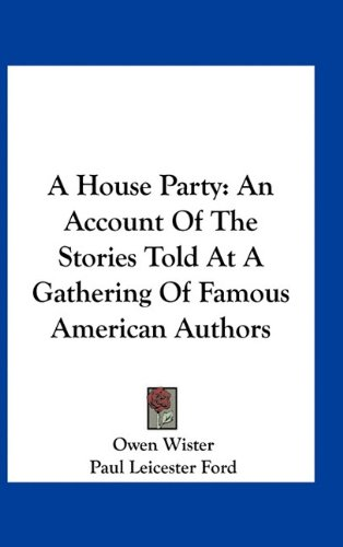 Download A House Party: An Account Of The Stories Told At A Gathering Of Famous American Authors PDF