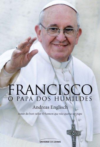 Francisco O Papa Dos Humildes