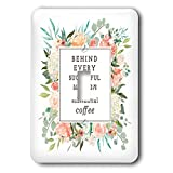 3dRose Becky Nimoy Stationery – Women - Behind every successful woman is a substantial amount of coffee - Light Switch Covers - single toggle switch (lsp_291935_1)