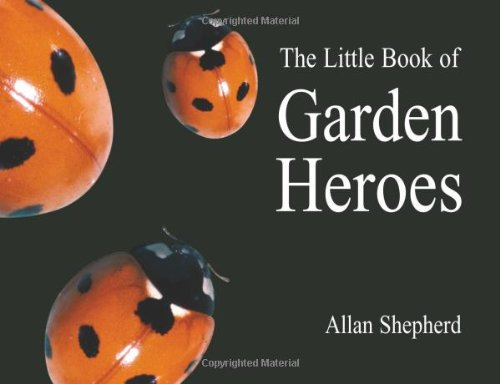 The Little Book of Garden Heroes (Centre for Alternative Technology) pdf