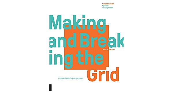 Making and breaking the grid second edition updated and expanded updated and expanded a graphic design layout workshop kindle edition by timothy samara arts photography kindle ebooks amazon fandeluxe Gallery