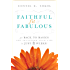 Faithful, Fit & Fabulous: Get Back to Basics and Transform Your Life in 8 Weeks!