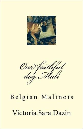 our faithful dog mali belgian malinois victoria sara dazin moshe