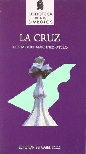 La Cruz (Spanish Edition) - Martinez Otero, Luis Miguel