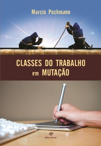 Classes do trabalho em mutação (Portuguese Edition)