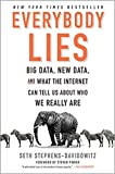 [By Seth Stephens-Davidowitz ] Everybody Lies: Big