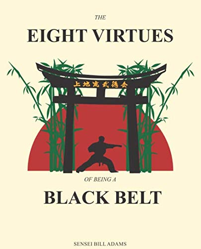 The Eight Virtues of Being a Black Belt (Bill Belt)