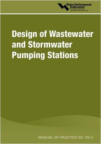 Design of Wastewater and Stormwater Pumping Stations (Manual of Practice)