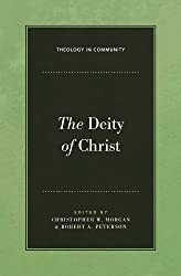 The Deity of Christ (Theology in Community)