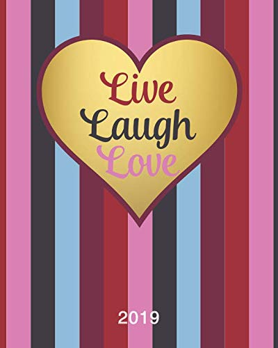 Live Laugh Love: Weekly Planner and Monthly Calendar with Inspirational Quotes (2019 Dated Weekly Appointment Books and Organizers with Vertical ()
