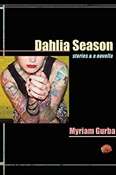 Dahlia Season: stories & a novella (Future Tense) by [Gurba, Myriam]
