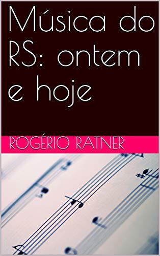 Música do RS: ontem e hoje (01) por [Ratner, Rogério]