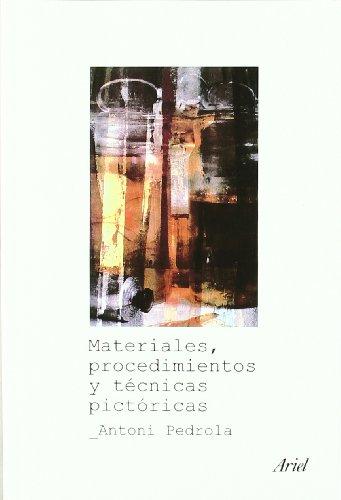 Descargar Libro Materiales, Procedimientos Y Técnicas Pictóricas Antoni Pedrola