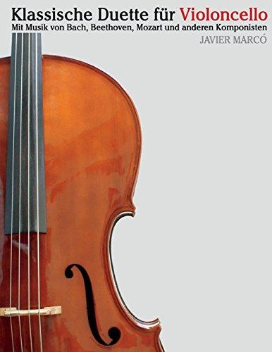 Klassische Duette für Violoncello Violoncello für Anfänger. Mit Musik von Bach, Beethoven, Mozart und anderen Komponisten  [Marcó, Javier] (Tapa Blanda)