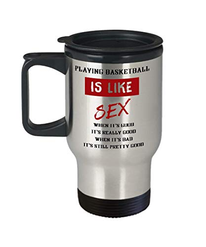 Playing Basketball Is Like Sex When It's Good It's Really Good When It's Bad It's Still Pretty Good, 14 oz Stainless Steel Travel Mugs, Amazing Gifts For Football Lover, Unique Football Themed Present by Bobby Creativity