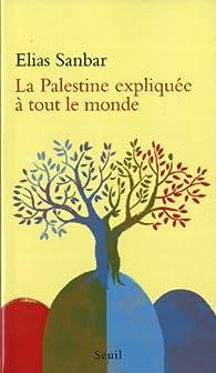 La Palestine expliquée à tout le monde par Elias Sanbar