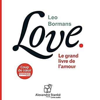 Amazon Com Love Le Grand Livre De L Amour Audible Audio