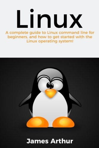 Linux: A complete guide to Linux command line for beginners, and how to get started with the Linux operating system! by CreateSpace Independent Publishing Platform