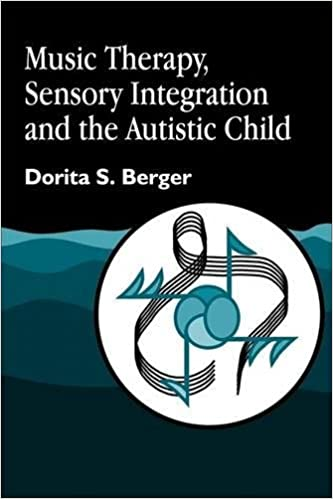 Music therapy sensory integration and the autistic child dorita s music therapy sensory integration and the autistic child dorita s berger 9781843107002 amazon books fandeluxe Images