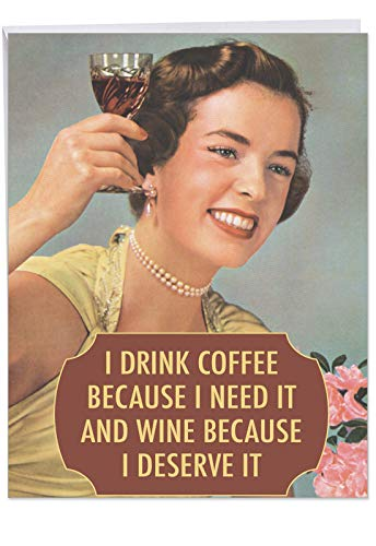 (Extra Large Funny Birthday Greeting Card - 'Drink Coffee and Wine'; With Envelope Big Size 8.5 x 11 Inch - Big Happy Birthday Wishes From Friends and Family - Humor Gift for Her J4077BDG)