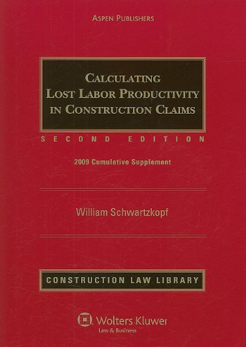 Calculating Lost Labor Productivity in Construction Claims: Cumulative Supplement (Construction Law Library)