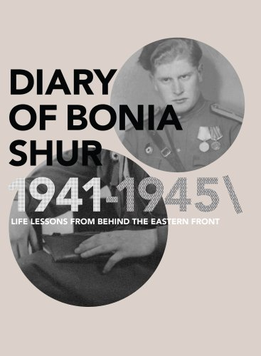 diary-of-bonia-shur-1941-1945-life-lessons-from-behind-the-eastern-front