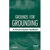 Grounds for Grounding: A Circuit to System Handbook (English Edition)