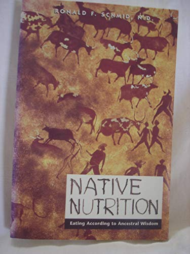 Native Nutrition: Eating According to Ancestral Wisdom