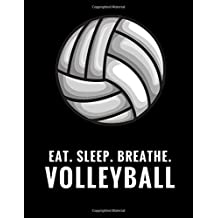 Eat. Sleep. Breathe. Volleyball: Composition Notebook for Volleyball Fans, 100 Lined Pages, Black (Large, 8.5 x 11 in.)