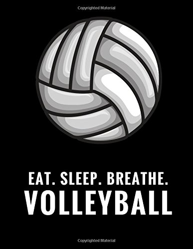 Eat. Sleep. Breathe. Volleyball: Composition Notebook for Volleyball Fans, 100 Lined Pages, Black (Large, 8.5 x 11 in.) (Volleyball ()