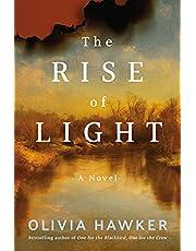 The Rise of Light: A Novel
