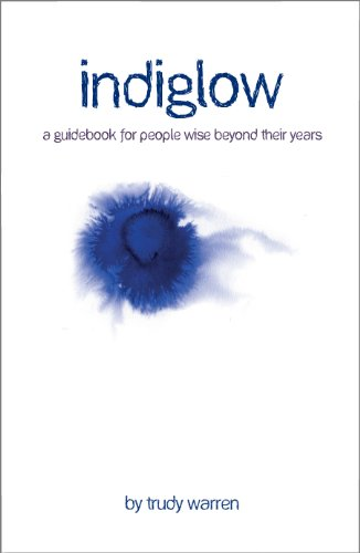 Download Indiglow: A Guidebook for People Wise Beyond Their Years Pdf