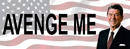 - Ronald Reagan 'Avenge Me' Conservative President Government Bumper Sticker DC23